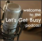 Let'sGetBusyPodcast-original pic