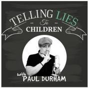Telling Lies to Children - Paul Durham